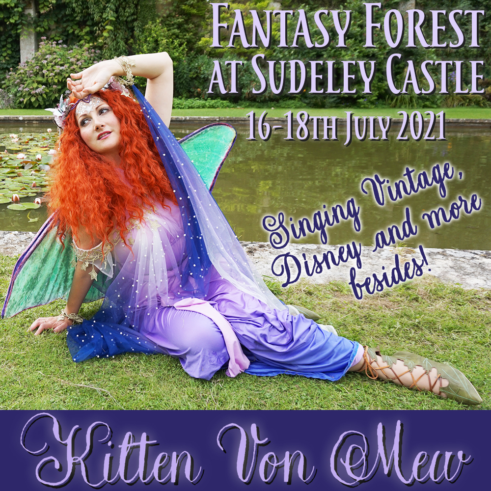 Fantasy Forest at Sudeley Castle. Kitten von Mew will be singing Disney, vintage and more.