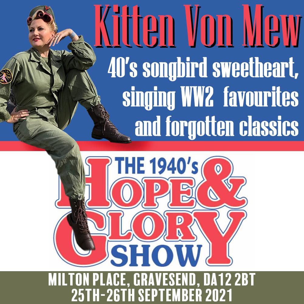 Hope & Glory 1940's Event, Gravesend. Kitten von Mew will be singing WW2 songs on both days.